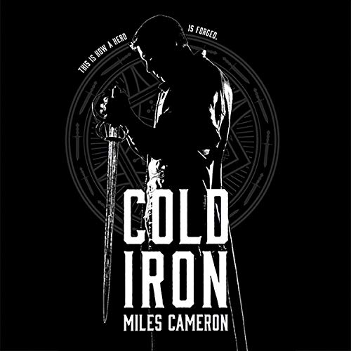 Cold Iron                   Written by:                                                                                                                                 Miles Cameron                               Narrated by:                                                                                                                                 Mark Meadows                      Length: 19 hrs and 29 mins     6 ratings     Overall 4.8