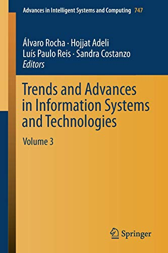 Trends and Advances in Information Systems and Technologies: Volume 3 (Advances in Intelligent Systems and Computing, Band 747)