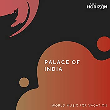 Palace Of India - World Music For Vacation