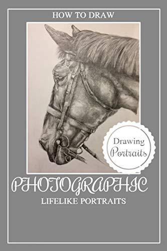 How to Draw Photographic Lifelike Portraits (English Edition)