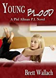 Young Blood (Phil Allman, P.I. Book 3)