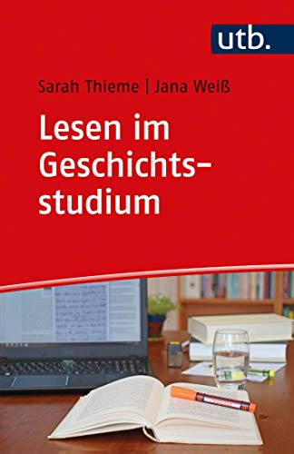 Lesen im Geschichtsstudium (Schreiben im Studium)