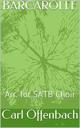 BARCAROLLE: Arr. for SATB Choir (French Edition)