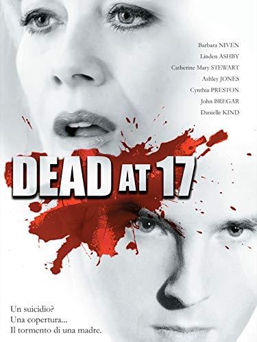 Dead at 17