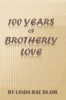 100 Years of Brotherly Love by [Linda Rae Blair]
