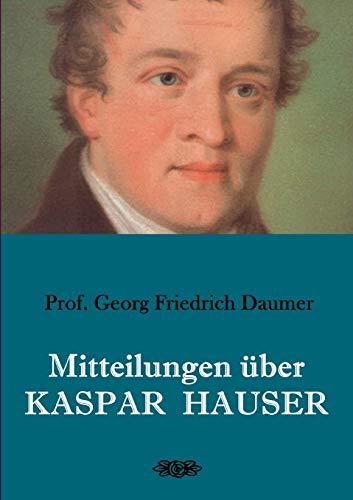 Mitteilungen über Kaspar Hauser