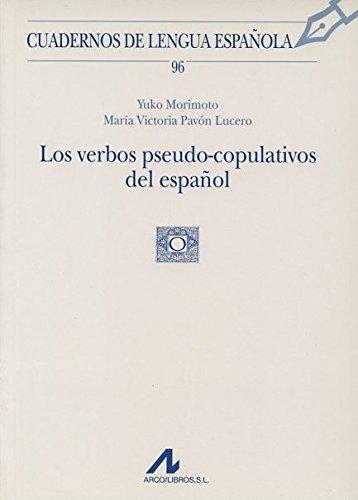 Los verbos pseudo-copulativos del español (96) (Cuadernos de lengua española)