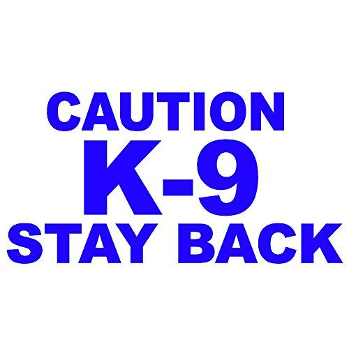 StickerDad Caution K-9 Stay Back V1 Vinyl Decal - Size: 6', Color: Blue - Windows, Walls, Bumpers, Laptop, Lockers, etc.