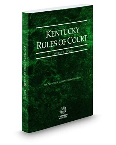 Compare Textbook Prices for Kentucky Rules of Court - State, 2019 ed. Vol. I, Kentucky Court Rules  ISBN 9781539205050 by Thomson Reuters Editorial Staff
