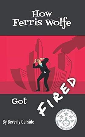How Ferris Wolfe Got Fired