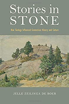 Stories in Stone  How Geology Influenced Connecticut History and Culture  Garnet Books