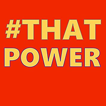 #That Power
