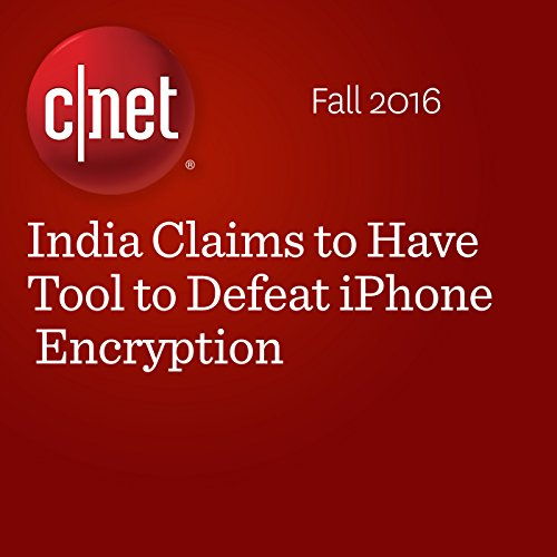 India Claims to Have Tool to Defeat iPhone Encryption audiobook cover art