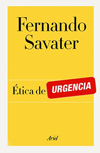 Ética de urgencia (Biblioteca Fernando Savater)