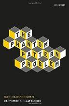 The Phantom Pattern Problem: The Mirage of Big Data