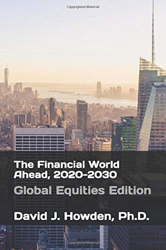 The Financial World Ahead, 2020-2030: Global Equities Edition