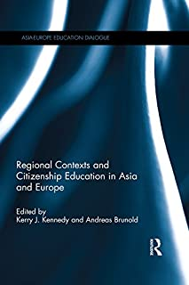 Regional Contexts and Citizenship Education in Asia and Europe (Asia-Europe Education Dialogue)