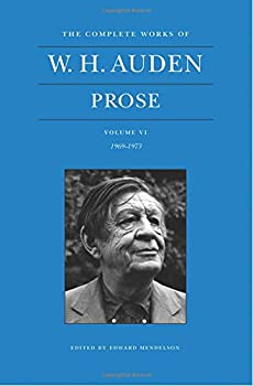 Hardcover The Complete Works of W. H. Auden, Volume VI: Prose: 1969-1973 Book
