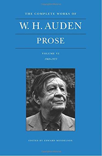 The Complete Works of W. H. Auden, Volume VI: Prose: 1969–1973