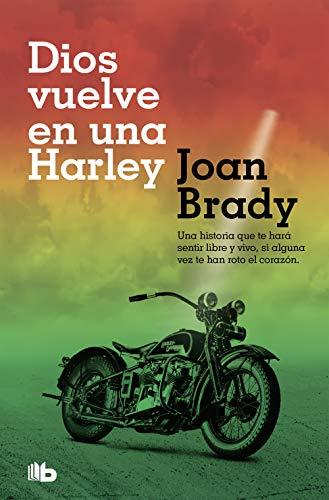 Dios vuelve en una Harley: Una historia que te hará sentir libre y vivo, si alguna vez te han roto el corazón. (Ficción)