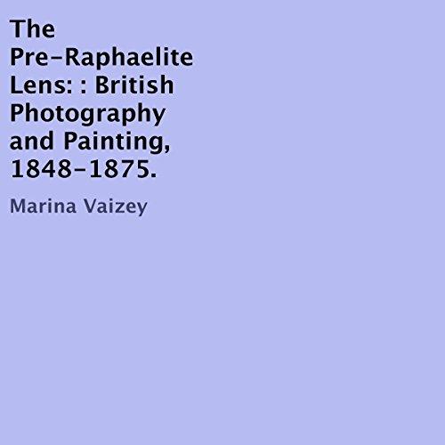 The Pre-Raphaelite Lens cover art