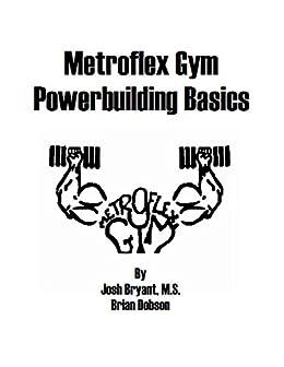 Metroflex Powerbuilding Basics by [Josh Bryant, Brian Dobson]
