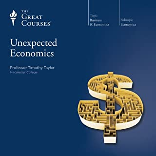 Unexpected Economics                   Written by:                                                                                                                                 Timothy Taylor,                                                                                        The Great Courses                               Narrated by:                                                                                                                                 Timothy Taylor                      Length: 12 hrs and 5 mins     4 ratings     Overall 5.0