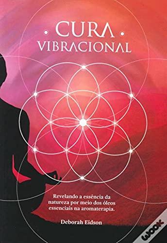 Cura Vibracional com óleos Essenciais