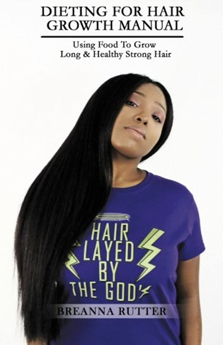 Dieting For Hair Growth Manual: Using Food To Grow Long & Healthy Strong Hair