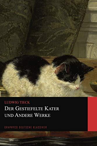 Der gestiefelte Kater und Andere Werke (Graphyco Deutsche Klassiker)