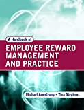 A Handbook Of Employee Reward Management And Practice - Michael Armstrong