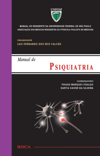 Manual De Psiquiatria Manual Do Residente Da Universidade Federal De São Paulo UNIFESP (Em Portuguese do Brasil)