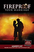 Fireproof Your Marriage Leader's Kit