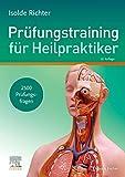 Prüfungstraining für Heilpraktiker: 2500 Prüfungsfragen zum Lehrbuch für Heilpraktiker: 2500 Prfungsfragen zum Lehrbuch fr Heilpraktiker