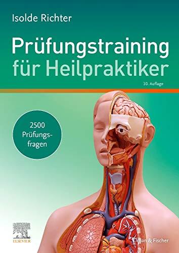 Prüfungstraining für Heilpraktiker: 2500 Prüfungsfragen zum Lehrbuch für Heilpraktiker