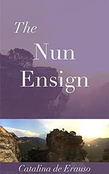 The Nun Ensign (The Adventuresses Club Press) by [Catalina de Erauso, K.L. Webber, James Fitzmaurice-Kelly]