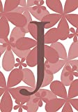 J: Monogram Initial 'J' Notebook for Girls and Women, Pink Floral 7x10 100 pages