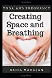 Yoga and Pregnancy: Creating Space and Breathing