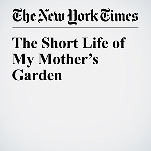 The Short Life of My Mother's Garden audiobook cover art