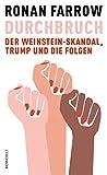 Durchbruch: Der Weinstein-Skandal, Trump und die Folgen - Ronan Farrow