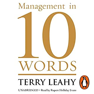 Management in 10 Words                   By:                                                                                                                                 Terry Leahy                               Narrated by:                                                                                                                                 Rupert Holliday Evans                      Length: 8 hrs and 44 mins     172 ratings     Overall 4.3