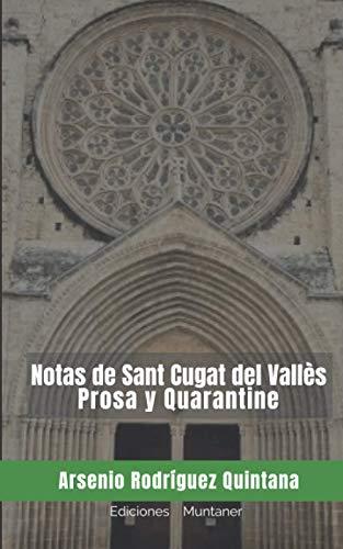 Notas de Sant Cugat del Vallès Prosa y Quarantine: Prosa y Quarantine