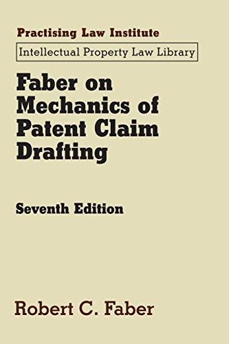 Faber on Mechanics of Patent Claim Drafting (Intellectual Property Law Library)