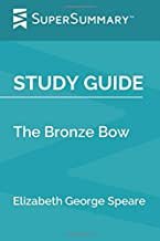 Study Guide: The Bronze Bow by Elizabeth George Speare (SuperSummary)