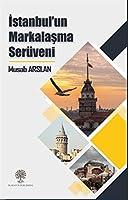 Istanbul'un Markalasma Serüveni