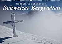 Momente der Sehnsucht: Schweizer Bergwelten (Wandkalender 2022 DIN A2 quer): Beruehmte Berge der Schweiz (Monatskalender, 14 Seiten )