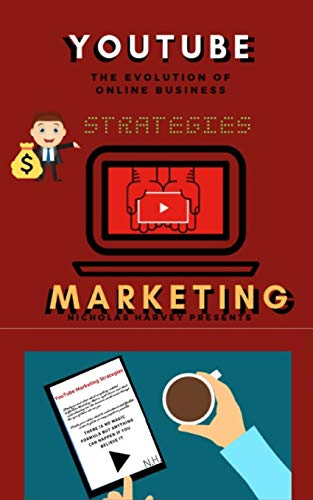 You Tube Marketing Strategies: YouTube Social Media (Approach for Beginners,Tricks & Secrets, Guide to Business and Growind your Following)