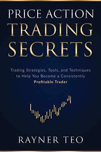 Price Action Trading Secrets: Trading Strategies, Tools, and Techniques to Help You Become a Consistently Profitable Trader (English Edition)