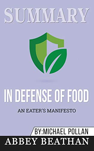 Summary of In Defense of Food: An Eater's Manifesto by Michael Pollan