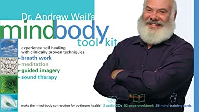Dr. Andrew Weil's Mind-Body Tool Kit